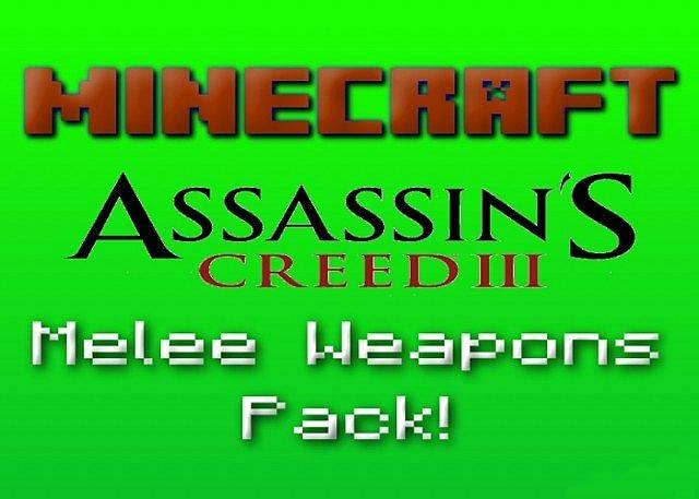 Assassin's Creed III Melee Weapons Pack