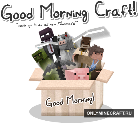 Текстуры Good Morning Craft! для Minecraft