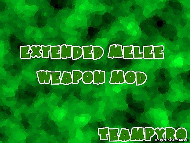 Extended Melee Weapons